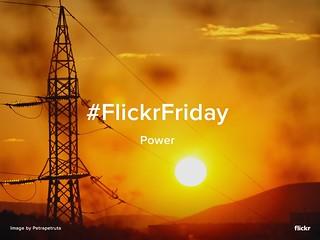 Flickr Friday - Power