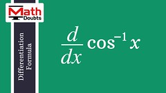 Differentiation of arc cosine (Math Doubts) Tags: differentiation differentiationformula differentiationlaw differentiationrule calculus calculusrule calculuslaw calculusformula