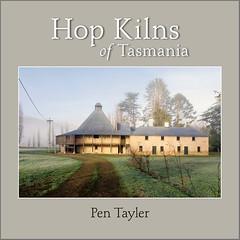 Hop Kilns of Tasmania - Book (Pen Tayler) Tags: hopkilns tasmania history ruralhistory agriculturalhistory historicalarchitecture hops kilns book rural tasmanian
