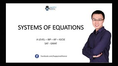 SYSTEMS OF EQUATION - MATHEMATICS FOR A LEVEL IB SAT (Happymath _ Math Teacher) Tags: alevel alevelsubject algebra aslevel aa âa â calculus easymaths fastmath mathematician math mathematics maths mathquiz mathsonline mathproblemsolver mathsproject mathformulas mathsquestion mathforkids mathtutoronline mathtricks mathssolution mathworksheets mathwordproblems mathtest grade khanacademy khanacademymath khan learnmath prealgebra mentalmath 3rdgrademath 7thgrademath trigcalculator internationalschool triggraphs googlemath onlinemath discretemathematics geometricshapes geometryformulas trigonometryformulas