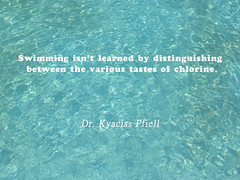 Education, by Dr. Kyaciss Pfiell (herbertmattie) Tags: swimming lesson quote aphorism education kyaciss pfiell saying learning pool comparison philosophy