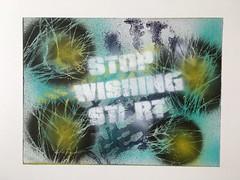 Stop wishing Start Doing (housky54) Tags: graffiti streetart street art design stencil schablone sprühfarbe spray can stop wishing start plant pflanze flower blume dark dunkel