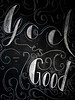 God is good. Always. (Katharina.m.M) Tags: bible word theword lord god faith faithful good unchanging humble affliction trouble difficulties allknowing wise righteous everlasting love loving kind merciful gracious trial problem struggle moulding refining refinersfire handlettering chalk curly script scripture