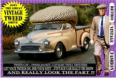 Join The Great Vintage Tweed Drive jpg 1 (The General Was Here !!!) Tags: tweedcap vintage car cars auto autos vehicle tweed coat jacket nz kiwi newzealand club rally drive canon photo text outdoor retro fashion oldschool cavalrytwilltrousers 100 wool gents mens auckland whangarei tauranga rotorua gisborne napier hastings newplymouth hamilton palmerstonnorth wellington nelson christchurch dunedin oamaru invercargill poster sydney melbourne brisbane scottish countrytweed english uk british wales london paris berlin waearing man morrisminor 1950s 1960s 50s 60s ute truck