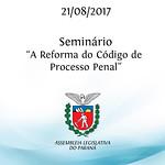 Seminário sobre a Reforma do Código de Processo Penal e do Sistema Penitenciário