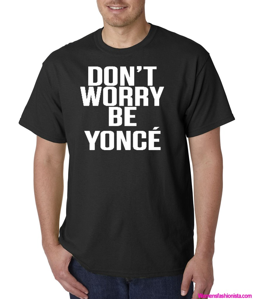66083a5d0 New Way 371 - Unisex T-Shirt Don't Worry Be Yonce Beyonce Happy