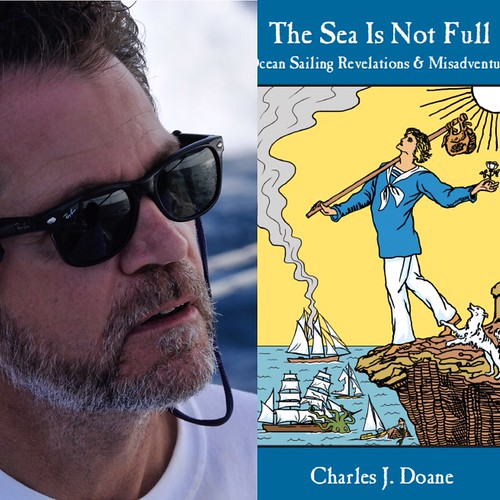 The Sea is Not Full: Ocean Sailing Revelations & Misadventures
