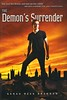 The Demon's Surrender (Vernon Barford School Library) Tags: sarahreesbrennan sarah reese brennan demonslexicon demon demons lexicon 3 three 3rd third trilogy youngadult youngadultfiction ya horror fantasy fiction fantasyfiction brothers siblings demonology magic occult supernatural vernon barford library libraries new recent book books read reading reads junior high middle school vernonbarford fictional novel novels hardcover hard cover hardcovers covers bookcover bookcovers 9781416963837