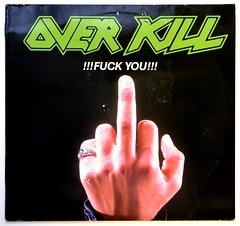 A0443 OVERKILL Fuck You (vinylmeister) Tags: vinylrecords albumcoverphotos heavymetal thrashmetal deathmetal blackmetal vinyl schallplatte disque gramophone album