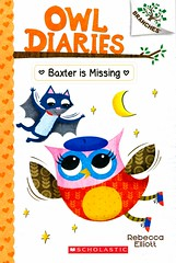 Baxter is Missing (Vernon Barford School Library) Tags: rebeccaelliot rebecca elliot owldiaries owls birds diary diaries bats lostandfound lost found pet pets squirrels school schools readinglevel grade2 rl2 vernon barford library libraries new recent book books read reading reads junior high middle vernonbarford fiction fictional novel novels paperback paperbacks softcover softcovers covers cover bookcover bookcovers quick quickread quickreads qr 2 two 2nd second 9781338042849 6 six