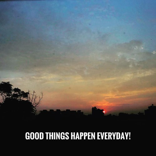 Good things happen everyday!