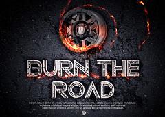 burn the road (albertonahas92) Tags: design cars poster road burn wheel alberto nahas graphics asphalt fire energy power