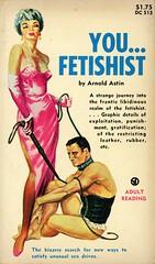Documentary Classics 513 - Arnold Astin - You... Fetishist (swallace99) Tags: documentaryclassics vintage 60s sleaze paperback secondperson bondage