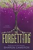 The Forgetting (Vernon Barford School Library) Tags: sharoncameron sharon cameron theforgetting forgetting one 1 first 1st sciencefiction science fiction amnesia conspiracies conspiracy friendship friends memory psychologicalfiction youngadult youngadultfiction ya vernon barford library libraries new recent book books read reading reads junior high middle vernonbarford fictional novel novels paperback paperbacks softcover softcovers covers cover bookcover bookcovers 9781338160710