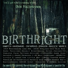 BIRTHRIGHT SPONSOR POSTER LG (Tess-Ivey Deschanel) Tags: halloween horror haunted hauntedhouse games hunt scary fright survival survivalhorror pulse pulsegames snatchcity sntch