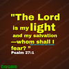 Psalm 271 (God's Motivations) Tags: godsmotivations love compassion encouragement jesus light salvation care fear forever today