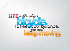 Motivational Background (kieuchinguyen) Tags: life like ride riding bicycle keep your balance you must move moving motivational quote inspirational typography card background poster motivation abstract inspiration art frame illustration color message colorful saying digital success artistic wallpaper positive love abstraction design philosophy vector sign lettering inspire calligraphy concept typographic sayings conceptual written creativity
