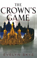 The Crown's Game (Vernon Barford School Library) Tags: evelynskye evelyn sky crownsgame 1 one 1st first youngadult youngadultfiction ya fantasyfiction fantasy fiction alternativehistories alternative histories history historical alternativehistory alternatehistory alternatehistories alternate duel duels dueling royalty kings queens prince princesses romance romancefiction romancenovel romancenovels romanticstory romanticstories lovestory lovestories lovenovel lovenovels lovefiction love romanticfiction russia russian lovetriangles vernon barford library libraries new recent book books read reading reads junior high middle vernonbarford fictional novel novels paperback paperbacks softcover softcovers covers cover bookcover bookcovers 9781338231106
