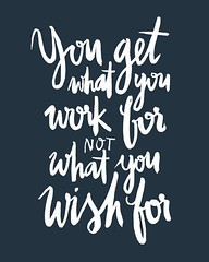 Motivational Quotes : You Get What You Work For… (omgquotes.com) Tags: quotes life love inspirational motivational