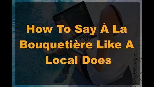 How Do I Say 'À La Bourgeoise'? Learn How To Say 'À La Bourgeoise' With How Do You Say That Word