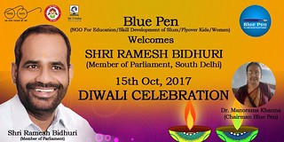 Diwali celebrations of Blue Pen with Tughlaqabad / Sangam Vihar slum kids- everybody invited to attend today 15.10.2017(2-4PM). Shri Ramesh Bidhuri, MP(South Delhi) shall grace occasion and give award to talented kids