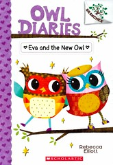 Eva and the New Owl (Vernon Barford School Library) Tags: rebeccaelliot rebecca elliot owldiaries owls birds diary diaries friend friends friendship bestfriends jealousy school schools readinglevel grade2 rl2 vernon barford library libraries new recent book books read reading reads junior high middle vernonbarford fiction fictional novel novels paperback paperbacks softcover softcovers covers cover bookcover bookcovers quick quickread quickreads qr 2 two 2nd second 9780545825597 4 four