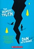 The Honest Truth (Vernon Barford School Library) Tags: dangemeinhart dan gemeinhart realisticfiction realistic fiction alternatingpointofview pointofview death dying cancer disease diseases firstperson friends friendship bestfriends dogs humananimalrelationship mountrainier rainier mountain mountains mountainclimbing runaways washington vernon barford library libraries new recent book books read reading reads junior high middle vernonbarford fictional novel novels paperback paperbacks softcover softcovers covers cover bookcover bookcovers 9780545840699 fastpick fastpicks fast pick picks