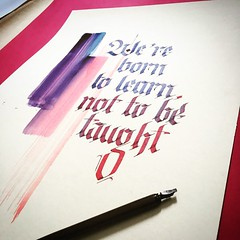 We born to learn, no to be taught (Kartlyn Earth & ArtKN) Tags: calligraphy quotes kartlyn artkn paper learn we born letters words quote art