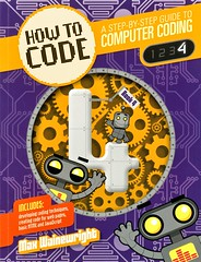 How to Code:  a Step-by-Step Guide to Computer Coding Book 4 (Vernon Barford School Library) Tags: maxwainewright max wainewright mikehenson mike henson code coding computers programming computerprogramming technology vernon barford library libraries new recent book books read reading reads junior high middle school vernonbarford nonfiction paperback paperbacks softcover softcovers covers cover bookcover bookcovers 9781682972403 javascript java 4 four