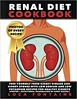 [Free] Donwload Renal Diet Cookbook: Free Yourself from Kidney Disease and Kidney Stones with Low Sodium and Low Potassium Recipes for Healthy Kidneys (photos + nutritional information of every recipe!) -  For Ipad - By Luca Fontaine (buy E-books) Tags: free donwload renal diet cookbook yourself from kidney disease stones with low sodium potassium recipes for healthy kidneys photos nutritional information every recipe ipad by luca fontaine