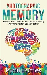 [PDF] ONLINE Photographic Memory: Simple, Proven Methods to Remembering Anything Faster, Longer, (BOOKSYZQYYBCAE) Tags: pdf online photographic