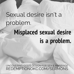 """""""Sexual desire isn't a problem. Misplaced sexual desire is a problem."""" Hear more from the latest sermon at http://ift.tt/1FC0mOe (rcokc) Tags: """"sexual desire isn't problem misplaced sexual is problem"""" hear more from latest sermon redemptionokccomsermons"""
