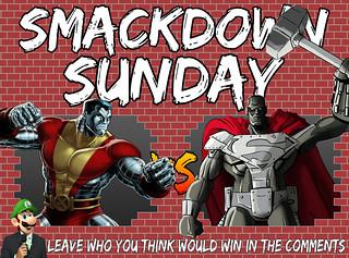 Smackdown Sunday- Colossus VS Steel