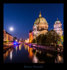 20170904-CKI_1741Blaue Stunde am Dom Christian Kirsch Kopie (Rukiber) Tags: berlin deutschland hauptstadt blaue stunde nikon d750 spree christian kirsch rukiber