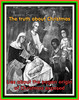 """The truth about Christmas.  The """"pagan origins of Christmas"""" is a myth without historical substance. (Truth in science) Tags: christmas paganism atheism richarddawkins christian christianity jesus nativity atheist secularism pagan falsehistory acgrayling bertrandrussell williamjtighe xmas yuletide wintersolstice birthoftheunconqueredson emperoraurelian winterval seasonsgreetings mithraism pagancults solstice equinox christ navidad birthofjesus bethlehem annunciation"""