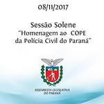 Sessão Solene em homenagem ao Centro de Operações Policiais Especiais - COPE da Polícia Civil do Paraná
