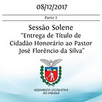Título de Cidadão Honorário do Paraná ao pastor José Florêncio da Silva - Parte 2