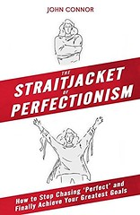 [PDF] FREE The Straitjacket of Perfectionism: How to Stop Chasing  Perfect  and Finally Achieve (BOOKSYZQYYBCAE) Tags: pdf free the