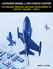 Lockheed Model L-200 Convoy Fighter: The Original Proposal and Early Development of the XFV-1 Salmon - Part 2 (zichek8924) Tags: lockheed xfv1 salmon vtol tailsitter navy turboprop convoyfighter