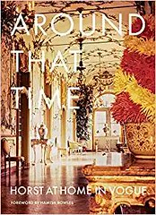 Download Ebook Around That Time: Horst at Home in Vogue -  Best book - By Horst P. Horst (ebook new) Tags: download ebook around that time horst home vogue best book by p