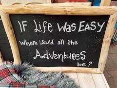 If life was easy.. were would all the adventures be? (Daniella Velings) Tags: chalkboard cutefind krijtbord motivationaltekst adventure tekst storedecor winkeldecoratie veldhoven