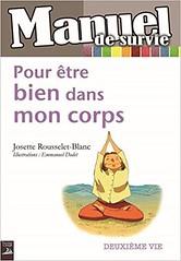 Full Download Pour être bien dans mon corps -  Best book - By Josette Rousselet-Blanc (amezing book) Tags: manuel de survie pour etre bien dans son corps
