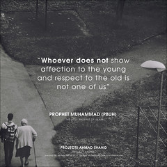 Whoever does not show affection to the young and respect to the old is not one of us (Project Ahmad Shahid) Tags: ahmadiyya trueislam religion peace muslimsforpeace loveforallhatredfornone islam hadith prophetmuhammad muhammad affection respect elderly love children grandparents family innerbeauty picoftheday bond muslim quote quotestoliveby quotesaboutlife famousquotes projectahmadshahid