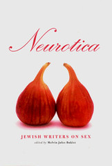 Download [PDF]  Neurotica: Jewish Writers on Sex For Kindle (yahanabooks) Tags: download pdf neurotica