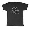 OR NOT (JayKaslo) Tags: tshirt tshirts tee tees shirt shirts fashion style apparel shop forsale jaykaslo ornot
