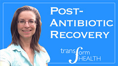 Video: Post-Antibiotic Recovery Recovery and Rebuilding of Gut Flora (Transform Health) Tags: video antibiotic course post after how rebuild gut flora micro biome good bacteria ferments fermented foods raise levels health healthy nutrition learn education nutritionist wwwtransformhealthbiz watch