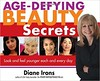 Pdf Online Age-Defying Beauty Secrets -  Unlimed acces book - By Diane Irons (smart book) Tags: agedefying beauty secrets look feel younger each every day