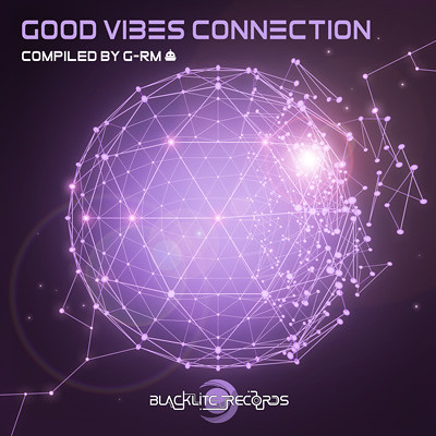 Good Vibes Connection - Compiled by G-RM - Out Dec 19, 2017