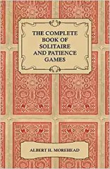 [Free] Donwload The Complete Book of Solitaire and Patience Games -  Online - By Albert H. Morehead (Top Book) Tags: free donwload the complete book solitaire patience games online by albert h morehead