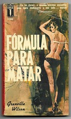 "1965 - Fórmula Para Matar / Formula For Murder - Granville Wilson / Sexy art cover by Noiquet (""The Brazilian 8 Track Museum"") Tags: alceu massini vintage collection noir novel pulp fiction cover art sexy erotic fetish fetiche noiquet editormex ediex portada"